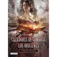 Cazadores de Sombras Los Orígenes 3 Princesa Mecánica