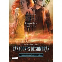 Cazadores de Sombras 4 Ciudad de los Ángeles Caídos