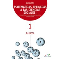 Matemáticas Aplicadas CCSS I Bachillerato Anaya